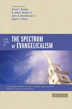 Four Views on the Spectrum of Evangelicalism