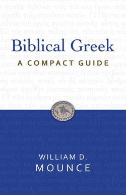 Biblical Greek A Compact Guide