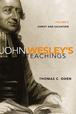 John Wesleys Teachings Vol 2